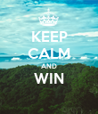 KEEP CALM AND WIN  - Personalised Poster large