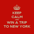 KEEP CALM AND WIN A TRIP TO NEW YORK - Personalised Poster large