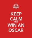 KEEP CALM AND WIN AN OSCAR - Personalised Poster large