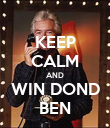 KEEP CALM AND WIN DOND BEN - Personalised Poster large