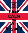 KEEP CALM AND Win England - Personalised Poster large