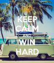 KEEP CALM AND WIN HARD - Personalised Poster large
