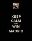 KEEP CALM AND WIN MADRID - Personalised Poster large