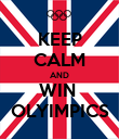 KEEP CALM AND WIN  OLYIMPICS - Personalised Poster large