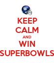 KEEP CALM AND WIN SUPERBOWLS - Personalised Poster large