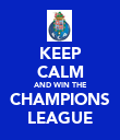 KEEP CALM AND WIN THE CHAMPIONS LEAGUE - Personalised Poster large