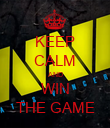 KEEP CALM AND WIN THE GAME - Personalised Poster large