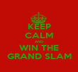 KEEP CALM AND WIN THE GRAND SLAM - Personalised Poster large