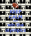KEEP CALM AND win the olyimpics - Personalised Poster large