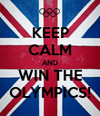 KEEP CALM AND WIN THE OLYMPICS! - Personalised Poster large
