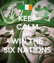 KEEP CALM AND WIN THE SIX NATIONS - Personalised Poster large