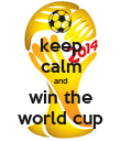 keep calm and win the world cup - Personalised Poster large