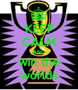 KEEP CALM AND win the worlds - Personalised Poster large