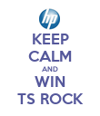 KEEP CALM AND WIN TS ROCK - Personalised Poster large