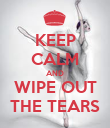 KEEP CALM AND WIPE OUT THE TEARS - Personalised Poster large