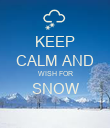 KEEP CALM AND WISH FOR SNOW  - Personalised Poster large
