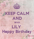 KEEP CALM AND Wish LILY  Happy Birthday - Personalised Poster large