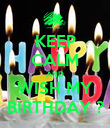 KEEP CALM AND WISH MY BIRTHDAY ? - Personalised Poster small