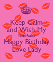 Keep Calm and Wish My Niece Rachel Happy Birthday Love Lady - Personalised Poster large