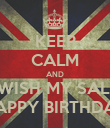 KEEP CALM AND WISH MY SALI HAPPY BIRTHDAY - Personalised Poster large