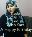 Keep  CALM AND Wish Sara  A Happy Birthday - Personalised Poster large