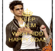 KEEP CALM AND WISH SIDD HAPPY BDAE - Personalised Poster large