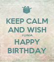 KEEP CALM AND WISH TONIA HAPPY BIRTHDAY - Personalised Poster large