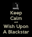 Keep Calm and Wish Upon A Blackstar - Personalised Poster large
