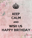 KEEP CALM AND WISH US  HAPPY BIRTHDAY - Personalised Poster large