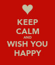 KEEP CALM AND WISH YOU HAPPY - Personalised Poster large