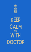 KEEP CALM AND WITH DOCTOR - Personalised Poster large