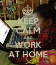 KEEP CALM AND WORK AT HOME - Personalised Poster large