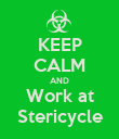 KEEP CALM AND Work at Stericycle - Personalised Poster large