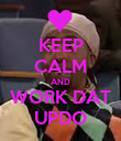 KEEP CALM AND WORK DAT UPDO - Personalised Poster large