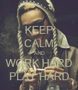 KEEP CALM AND WORK HARD PLAY HARD - Personalised Poster large