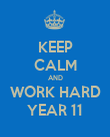 KEEP CALM AND WORK HARD YEAR 11 - Personalised Poster large