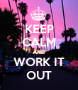 KEEP CALM AND WORK IT OUT - Personalised Poster large