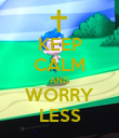 KEEP CALM AND WORRY LESS - Personalised Poster large