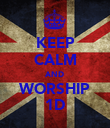 KEEP CALM AND WORSHIP 1D - Personalised Poster large