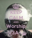 KEEP CALM AND Worship ~}{3A+^ - Personalised Poster large