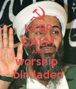 KEEP CALM AND worship  bin laden - Personalised Poster large