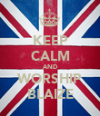 KEEP CALM AND WORSHIP BLAIZE - Personalised Poster large