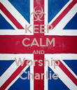 KEEP CALM AND Worship  Charlie - Personalised Poster large
