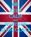 KEEP CALM AND WORSHIP CHOCOLATE - Personalised Poster large