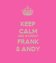KEEP CALM AND WORSHIP FRANK & ANDY - Personalised Poster large