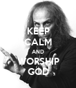 KEEP CALM AND WORSHIP GOD - Personalised Poster large