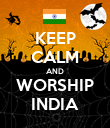 KEEP CALM AND WORSHIP INDIA - Personalised Poster large