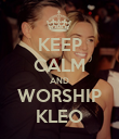 KEEP CALM AND WORSHIP KLEO - Personalised Poster large
