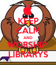 KEEP CALM AND WORSHIP  LIBRARYS - Personalised Poster large
