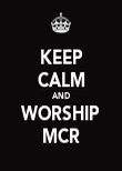 KEEP CALM AND WORSHIP MCR - Personalised Poster large